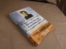 DENIS AVEY / DE MAN DIE NAAR AUSCHWITZ WILDE / HOUSE OF BOOK 2011 (NL)