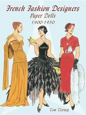 Dover Paper Dolls: French Fashion Designers Paper Dolls, 1900-1950 by Tom...