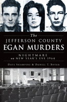 The Jefferson County Egan Murders: Nightmare on New Year's Eve 1964 [True Crime]