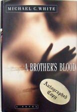 A BROTHER'S BLOOD - MICHAEL C. WHITE - AUTOGRAPHED COPY