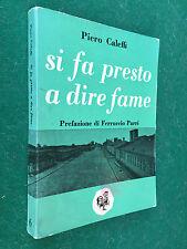 Piero CALEFFI - SI FA PRESTO A DIRE FAME , Ed. Avanti (1955) Libro Guerra