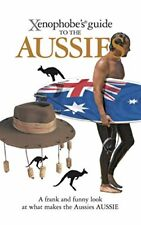 Xenophobes Guide to the Aussies Xenophobes Guides