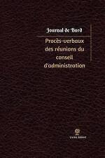Journal/Carnet de Bord: Procès-Verbaux des Réunions du Conseil...