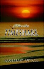 Rosemary Upton Timeshare : A Time to Share (Novel)