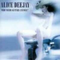 Who Needs Guitars Anyway by Alice Deejay (Cassette)