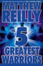 The Five Greatest Warriors: A Novel - Acceptable - Reilly, Matthew - Hardcover