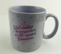 Russ  berrie and company God Couldn't Be Everywhere so He Created Grandmas Mug