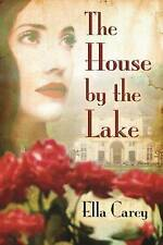 """VERY GOOD"" Carey, Ella, The House by the Lake, Book"