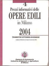 PREZZI INFORMATIVI OPERE EDILI MILANO 2004 OTTOBRE DICEMBRE
