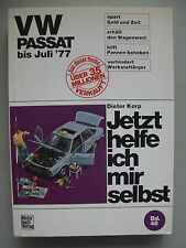 Jetzt helfe ich mir selbst Bd. 48 VW Passat bis Juli 77