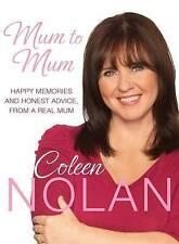 Mum to Mum: Happy Memories and Honest Advice, From a Real Mum, Nolan, Coleen, Ne