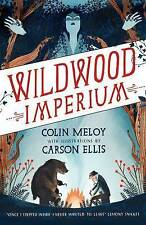 Wildwood Imperium: The Wildwood Chronicles, Book III (Wildwood Trilogy)