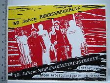 Aufkleber Sticker 40 Jahre BRD - Initiative gegen Arbeitslosigkeit (5570)