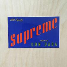Supreme sticker vinyl decal skateboard Nyc bumper Don Dada Wild Apache original