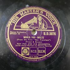 78 rpm ROY FOX with DENNY DENNIS would you / my first love song