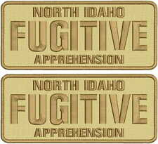 NORTH IDAHO FUGITIVE APPREHENSION PATCH 4X10 hook ON BACKTAN/BROWN