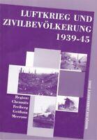 Luftkrieg und Zivilbevölkerung 1939-45, Chemnitz Freiberg Meerane Geithain