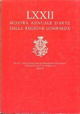 AA. VV., LXXII Mostra Annuale d'Arte della Regione Lombarda