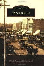Images of America: Antioch by Robin Kessell and Wendy Maston (2007, Paperback)