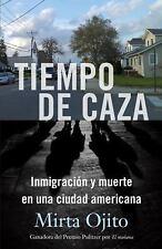 La Caceria: Una historia de inmigracion y violencia en Estados Unidos