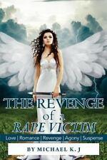 The Revenge of a Rape Victim : Love, Romance, Revenge, Agony. Suspense by...