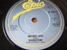 "BLOODSTONE - INSTANT LOVE  7"" VINYL"