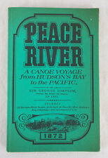 Peace River: A Canoe Voyage From Hudson's Bay To The Pacific 1970