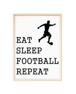 Eat Sleep Football Repeat Boys Girls Playroom Poster Print A4 PR188