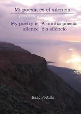 Mi Poesia Es el Silencio - My Poetry Is Silence - a Minha Poesia e o Silencio...