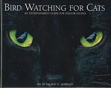 Bird Watching for Cats by Kit & George H Harrison Indoor Felines Hardcover