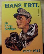 HANS ERTL Als Kriegsberichter 1939-45 Gebirgsjäger Gebirgstruppe Biografie Buch