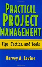 Practical Project Management: Tips, Tactics, and Tools by Harvey A. Levine