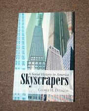 SKYSCRAPERS A SOCIAL HISTORY IN AMERICA BY GEORGE H. DOUGLAS