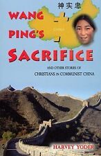 Wang Ping's Sacrifice & Other Stories of Christians Communist China Harvey Yoder