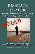 Prostate Cancer: Causes, Symptoms, Signs, Diagnosis, Treatments, Stages.  What Y