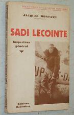 Jacques Mortane SADI LECOINTE Inspecteur Général aviation aviateur 1939