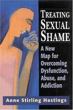 Treating Sexual Shame: A New Map for Overcoming Dysfunction, Abuse, and Addicti