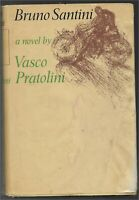 Bruno Santini by Vasco Pratolini (1963 hardcover) 1st edition
