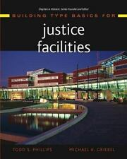 Building Type Basics for Justice Facilities by Michael A. Griebel, Stephen Klime