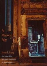 At Memory's Edge: After-Images of the Holocaust in Contemporary Art and Architec