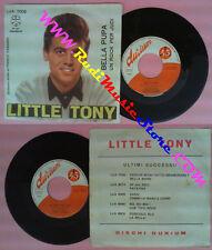 LP 45 7'' LITTLE TONY Bella pupa Un rock per judi italy DURIUM 7002 no cd mc dvd