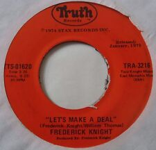 FREDERICK KNIGHT ~ LETS MAKE A DEAL northern soul 45 on TRUTH ~ HEAR