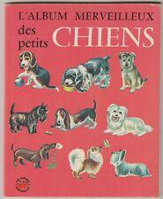 L'album merveilleux des petits chiens  C.I. & A. Koehler 1969