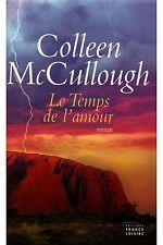 Le temps de l'amour.Colleen McCULLOUGH.France Loisirs  M004