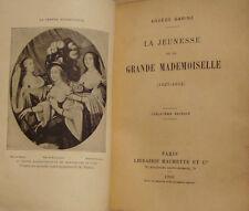 BARINE Arvède - LA JEUNESSE DE LA GRANDE MADEMOISELLE 1627-1652 - 1906