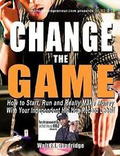 Hiphopentrepreneur. com: Change the Game : How to Start, Run and Really Make...