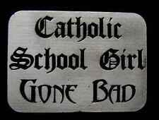 FUNNY CATHOLIC SCHOOL GIRL GONE BAD NOVELTY BELT BUCKLE NEW