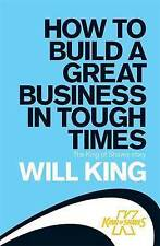 How to Build a Great Business in Tough Times: The King of Shaves story, King, Wi