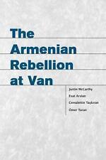 The Armenian Rebellion at Van Utah Series in Turkish and Islamic Stud