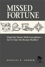 Missed Fortune: Dispel the Money Myth-Conceptions--Isnt It Time You Became Weal